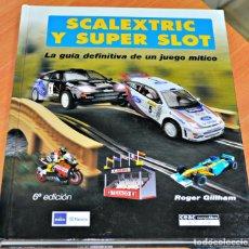 Slot Cars: SCALEXTRIC Y SUPER SLOT. LA GUÍA DEFINITIVA DE UN JUEGO MÍTICO - ROGER GILLHAM - COMO NUEVO, RARO. Lote 115612367