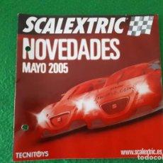 Slot Cars: FOLLETO SCALEXTRIC NOVEDADES MAYO 2005. Lote 137326046