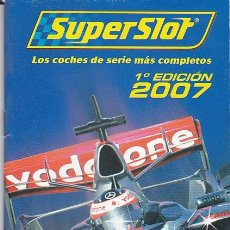 Slot Cars: CATALGO COCHES SLOT SUPERSLOT 2007. Lote 175966659