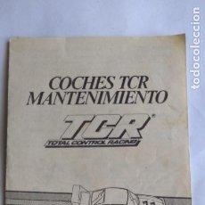 Slot Cars: TCR TOTAL CONTROL RACING, INSTRUCCIONES DE MANTENIMIENTO COCHES. Lote 221462531