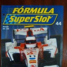 Slot Cars: FORMULA SUPERSLOT - COLECCIONABLE PLANETA DEAGOSTINI - NUMERO 44 - HONDA RA 106. Lote 134838046