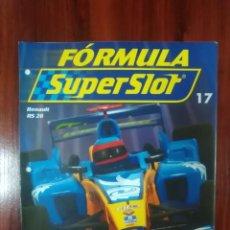 Slot Cars: FORMULA SUPERSLOT - COLECCIONABLE PLANETA DEAGOSTINI - NUMERO 17 - RENAULT RS 26. Lote 136383070
