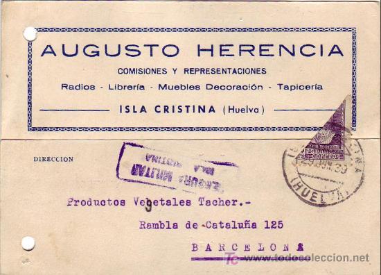 RARO BISECTADO EN TARJETA COMERCIAL (AUGUSTO HERENCIA) 1939 DE ISLA CRISTINA (HUELVA) A BARCELONA CM (Sellos - Historia Postal - Sello Español - Sobres Circulados)