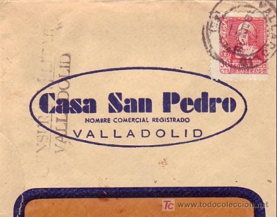 CARTA COMERCIAL (CASA SAN PEDRO) CIRCULADA 1938 DESDE VALLADOLID. CENSURA MILITAR. MPM. (Sellos - Historia Postal - Sello Español - Sobres Circulados)