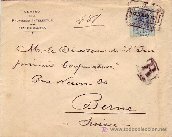 CARTA COMERCIAL (CENTRO PROPIEDAD INTELECTUAL) CERTIFICADA 1912 BARCELONA A BERNA (SUIZA). LLEGADA. (Sellos - Historia Postal - Sello Español - Sobres Circulados)