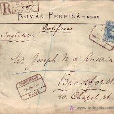 Sellos: CARTA COMERCIAL (ROMAN PERPIÑA) 1908 CERTIFICADA DE REUS (TARRAGONA) A INGLATERRA. TRANSITO Y LLEGAD. Lote 23492652