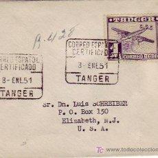 Sellos: TANGER: MARRUECOS ESPAÑOL: CARTA CIRCULADA 1951 POR CORREO CERTIFICADO A U.S.A. TRANSITO Y LLEGADA.. Lote 23267130