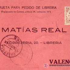 Sellos: TARJETA COMERCIAL MATIAS REAL CIRCULADA 1931 DE ONTUR (ALBACETE) A VALENCIA MATASELLOS LLEGADA. MPM. Lote 7082161