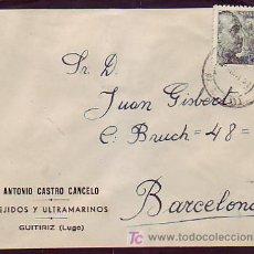 Sellos - CARTA COMERCIAL (ANTONIO CASTRO CANCELO) CIRCULADA AÑOS 40 DE GUITIRIZ (LUGO) A BARCELONA. LLEGADA. - 7809308