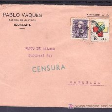 Sellos: .028 SOBRE IGUALADA A ZARAGOZA FRANQ 858 Y FRENTE Y HOSPITALES G-16 MATº CENSURA I-5-1 VERDE. Lote 11232089