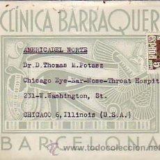 Sellos: RARO SOBRE PUBLICITARIO CLINICA BARRAQUER DE BARCELONA, CIRCULADO A CHICAGO (ESTADOS UNIDOS). MPM. Lote 8760086