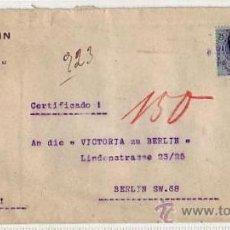 Sellos: ALFONSO XIII MEDALLON EN CARTA COMERCIAL (ROBERTO CAHN) CERTIFICADA 1921 BARCELONA-BERLIN. LLEGADA.. Lote 24924014