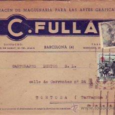 Sellos: PRO TUBERCULOSOS Y GENERAL FRANCO EN CARTA COMERCIAL (C.FULLA) CIRCULADA BARCELONA-TORTOSA. MPM. Lote 9038845