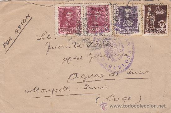 FLECHAS BURGOS RARO MATASELLOS TRANSITO CARTA CIRCULADA 1938 DE BARCELONA A MONFORTE-INCIO (LUGO). (Sellos - Historia Postal - Sello Español - Sobres Circulados)