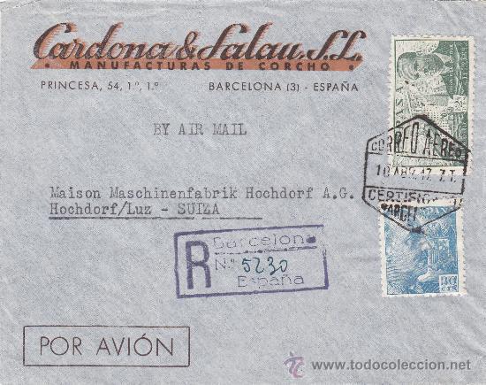 CARDONA & SALAU SL CARTA COMERCIAL CIRCULADA CORREO AEREO CERTIFICADO 1947 BARCELONA-SUIZA. LLEGADA (Sellos - Historia Postal - Sello Español - Sobres Circulados)