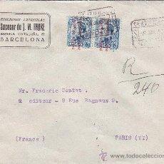 Sellos: REPUBLICA ESPAÑOLA CARTA COMERCIAL (SUCESOR DE J M FABRE) CERTIFICADA 1932 DE BARCELONA A PARIS.. Lote 25227187
