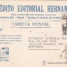 Sellos: PRO TUBERCULOSOS 1941 TARJETA COMERCIAL (CREDITO EDITORIAL HERNANDO) CIRCULADA 26/12/41 MADRID-BARC. Lote 25269668