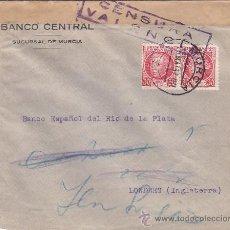 Sellos: CARTA COMERCIAL (BANCO CENTRAL SUC. MURCIA) CIRCULADA 1937 MURCIA-LONDRES CON CENSURA VALENCIA. RARA. Lote 27134624