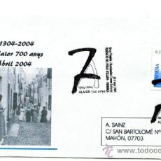 Sellos: SOBRE CON MATASELLO DE FAVOR ALAIOR 700 AÑOS. MENORCA. AÑO 2004. Lote 31884485