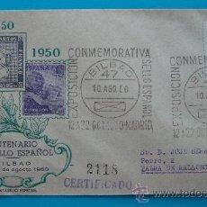 Sellos: SOBRE CERTIFICADO CENTENARIO DEL SELLO ESPAÑOL, BILBAO 10 AL 15 DE AGOSTO 1950. Lote 38187107