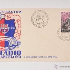 Sellos: SOBRE INAGURACION ESTADIO C. DE F. BARCELONA EDICIONES OFICIAL EXPOSICION FILATELICA DEPORTIVA 1957. Lote 47817420