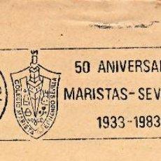Sellos: SOBRE COMPLETO. MATº RODILLO 50 ANIVERSARIO MARISTAS - SEVILLA 1933 - 1983. Lote 54525774