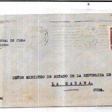 Sellos: SOBRE DE CONSULADO DE CUBA EN BARCELONA. A MINISTRO DE ESTADO DE LA REPUBLICA DE CUBA.. Lote 57337371