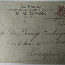 Timbres: SOBRE, LA PRIMITIVA FABRICAS DE JABON Y ACEITES. M. M. ALFARO, FITERO NAVARRA AÑO 1897 SELLO PELON. Lote 226284910