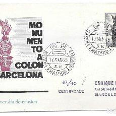 Timbres: COLON DESCUBRIMIENTO DE AMERICA. EDIFIL 1643 PRIMER DIA DE MADRID A BARCELONA 1965. Lote 246097115