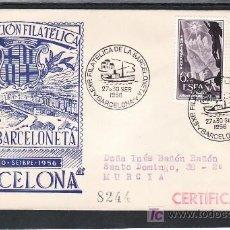 Sellos: 1956-27/09 BARCELONA, CIRCULADA CERTIFICADA, BARCO, EXPOSICION FILATELICA DE LA BARCELONETA, . Lote 11704144