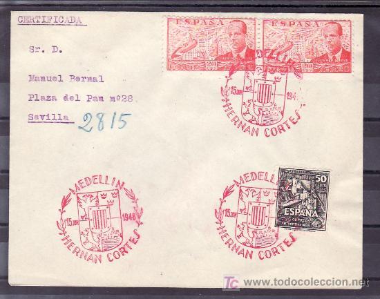 1948-15/06 MEDELLIN, CIRCULADA CERTIFICADA, IV CENTENARIO HERNAN CORTES, (Sellos - Historia Postal - Sello Español - Sobres Primer Día y Matasellos Especiales)