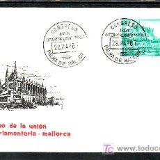 Sellos: 1967-28/03 PALMA DE MALLORCA, CON SELLO 1789 PRIMER DIA, CONGRESO UNION INTERPARLAMENTARIA,. Lote 7886829
