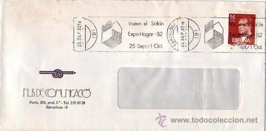 VISITEN EL SALON EXPOHOGAR-82, BARCELONA 1982. MATASELLOS DE RODILLO EN CARTA COMERCIAL. GMPM. (Sellos - Historia Postal - Sello Español - Sobres Primer Día y Matasellos Especiales)