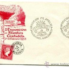 Sellos: SOBRE CON MATASELLO DE FAVOR DE LA PRIMERA EXPOSICIÓN FILATÉLICA DE CIUDADELA, MENORCA. AÑO 1953. . Lote 31848678