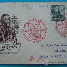 Sellos: SOBRE CERTIFICADO PRIMER DIA DE CIRCULACION, HERNAN CORTES, MEDELLIN 15 JUNIO 1948. Lote 38184345