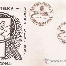 Sellos: SOBRE MATASELLADO 1ª EXPO. FILATELICA BONAVISTA 1991- TARRAGONA. Lote 38669143