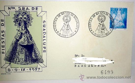 SOBRE PRIMER DIA DE LAS FIESTAS DE NTRA SRA DE GUADALUPE 6-IX-1957 (Sellos - Historia Postal - Sello Español - Sobres Primer Día y Matasellos Especiales)