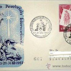 Sellos: SOBRE PRIMER DIA III CONGRESO PESEBRISTA INTERNACONAL,BARCELONA 27-31-XII-1957. Lote 39248733