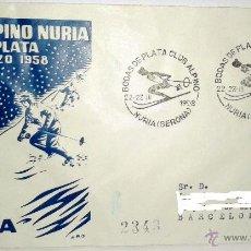 Sellos: SOBRE PRIMER DIA DEL CLUB ALPINO DE NURIA-(BODAS DE PLATA DEL 22-23 DE MARZO 1958-SELLADO EN NURIA . Lote 39444477