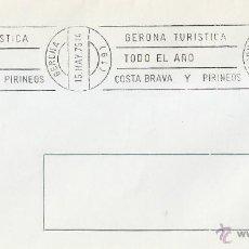 Sellos: GERONA TURISTICA TODO EL AÑO COSTA BRAVA A LOS PIRINEOS, GERONA 1975. MATASELLOS RODILLO SOBRE. GMPM. Lote 44027311