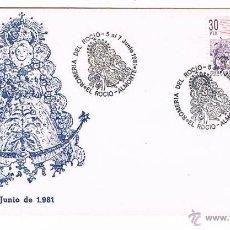 Sellos: SOBRE PRIMER DÍA ROMERÍA DEL ROCÍO ALMONTE 1981 VÍRGEN DEL ROCÍO HUELVA RELIGIÓN. Lote 51582517