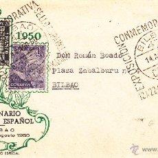 Sellos: SOBRE: 1950 BILBAO. CENTENARIO DEL SELLO ESPAÑOL. Lote 57079481