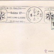 Sellos: VISITEN EL SALON RODATUR-87 BARCELONA-EL BORNE, BARCELONA 1987. MATASELLOS DE RODILLO EN SOBRE.. Lote 53446008