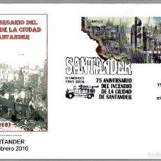 Sellos: 75 AÑOS INCENDIO DE LA CIUDAD DE SANTANDER. PRIMER DIA SANTANDER 2016. CANTABRIA. Lote 55881673