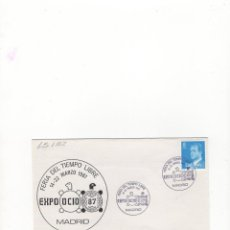 Sellos: SOBRE. EXPO - OCIO -, FERIA DEL TIEMPO LIBRE, MADRID, 1987.. Lote 56090643