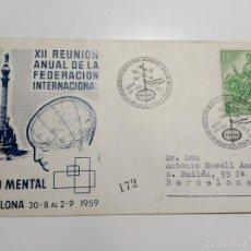 Sellos: SOBRE PRIMER DIA. XII REUNION ANUAL DE LA FEDERACION INTERNACIONAL DE LA SALUD MENTAL. 1959. Lote 60350795