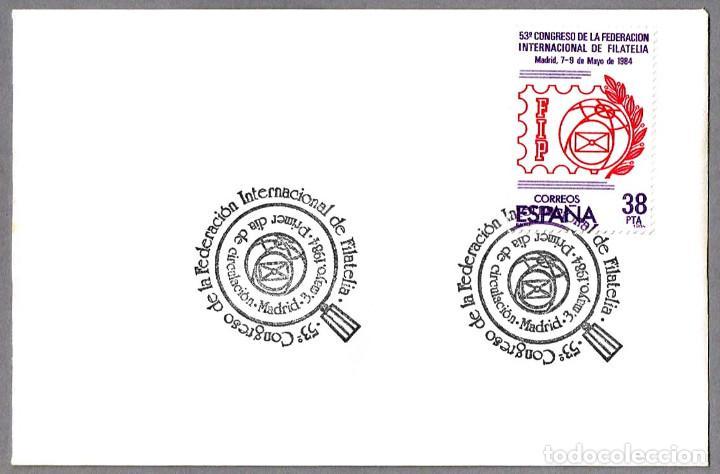 MATASELLOS PRIMER DIA - 53 CONGRESO FEDERACION INTERNACIONAL DE FILATELIA - FIP. MADRID 1984 (Sellos - Historia Postal - Sello Español - Sobres Primer Día y Matasellos Especiales)