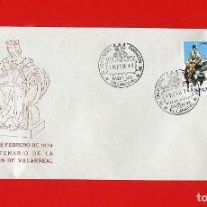 Sellos: FILATELIA - SOBRE PRIMER DIA - VII CENTENARIO FUNDACION DE VILLARREAL - 1974. Lote 79756097