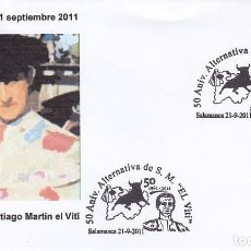 Francobolli: TOROS TAUROMAQUIA SANTIAGO MARTIN EL VITI 50 ANIVERSARIO, SALAMANCA 2011. MATASELLOS EN RARO SOBRE.. Lote 87177948