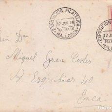 Sellos: EXPOSICION FILATELICA, PALMA DE MALLORCA (BALEARES) 12 JUNIO 1949. MATASELLOS SOBRE CIRCULADO A INCA. Lote 98505723